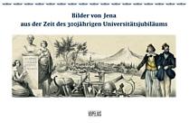 Bilder von Jena aus der Zeit des 300jährigen Universitätsjubiläums