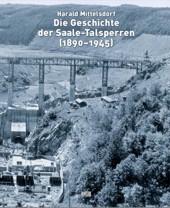 Die Geschichte der Saale-Talsperren (1890 - 1945)