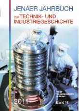Jenaer Jahrbuch zur Technik- und Industriegeschichte 2011, Band 14