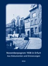 Novemberpogrom 1938 in ErfurtAus Dokumenten und Erinnerungen