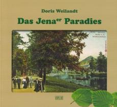 Weilandt, Das Jenaer Paradies