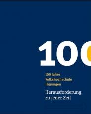 100 Jahre Volkshochschule ThüringenHerausforderung zu jeder Zeit