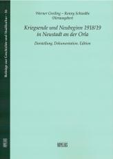 Band 26: Greiling/Schwalbe, Kriegsende und Neubeginn 1918/19 in Neustadt an der OrlaDarstellung. Dokumentation. Edition