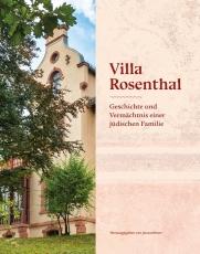 Ebert/Laudien/Weilandt, Villa RosenthalGeschichte und Vermächtnis einer jüdischen Familie