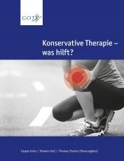 Grim, Casper / Seil, Romain / Tischer, Thomas, Konservative Therapie - was hilft? (GOTS)