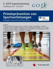 Seil, Romain / Tischer, ThomasPrimärprävention von Sportverletzungen6. GOTS-Expertenmeeting Luxemburg 19.09. - 22.09.2019