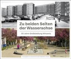 Zu beiden Seiten der Wasserachse50 Jahre Großsiedlung Winzerla
