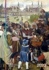 Jenaer Jahrbuch zur Technik- und Industriegeschichte 2020, Band 23