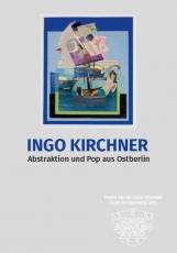 Kielstein, Dr. Volker / Werner, Christiane Ingo KirchnerAbstraktion und Pop aus Ostberlin