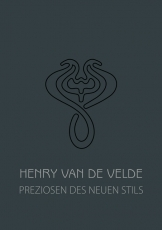 Kielstein, Dr. Volker / Walter, Sabine / Mehlis, JensHenry van de Velde Preziosen des neuen Stils