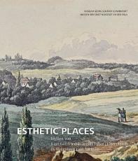 Eiermann, Wolf / Schwalbe, Ronny / Seegert, Robert, Esthetic PlacesIdyllen von Karl Gottfried Faber (1786-1863) in Thüringen und Sachsen
