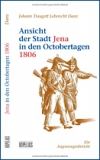 Danz,Ansicht der Stadt Jena in den Octobertagen 1806