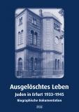 Ausgelöschtes LebenJuden in Erfurt 1933-1945Biographische Dokumentation