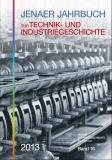 Jenaer Jahrbuch zur Technik- und Industriegeschichte 2013, Band 16