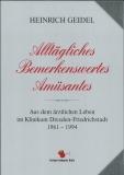 Geidel, Alltägliches, Bemerkenswertes, AmüsantesAus dem ärtzlichen Leben im Klinikum Dresden-Friedrichstadt 1961-1994