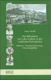 Michel, Das Bekenntnis zur Lehre Luthers in den reußischen HerrschaftenWahrheit - Konfessionalisierung - Erinnerungspflege Band 11