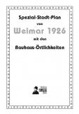 Wahl, Spezial-Stadt-Plan von Weimar 1926mit den Bauhaus-Örtlichkeiten