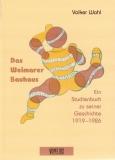 Wahl, Das Weimarer Bauhaus Ein Studienbuch zu seiner Geschichte 1919-1926