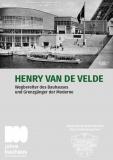 Kielstein,Rasche,Weilandt, Henry van de VeldeWegbereiter des Bauhauses und Grenzgänger der Moderne